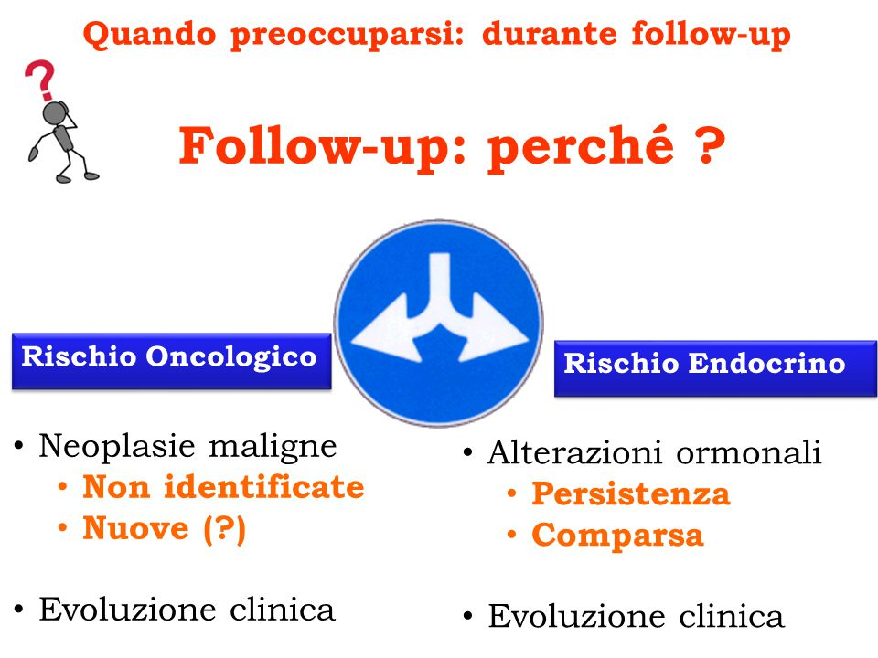 Quando preoccuparsi: durante follow-up
