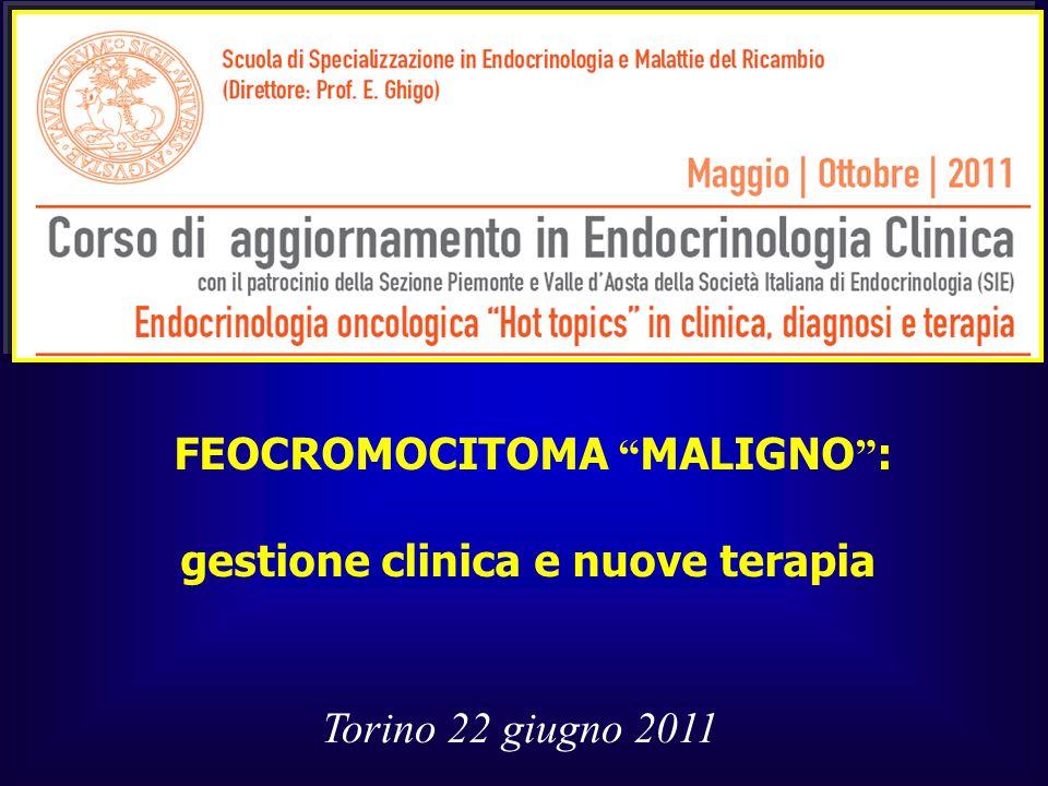 FEOCROMOCITOMA MALIGNO : gestione clinica e nuove terapia