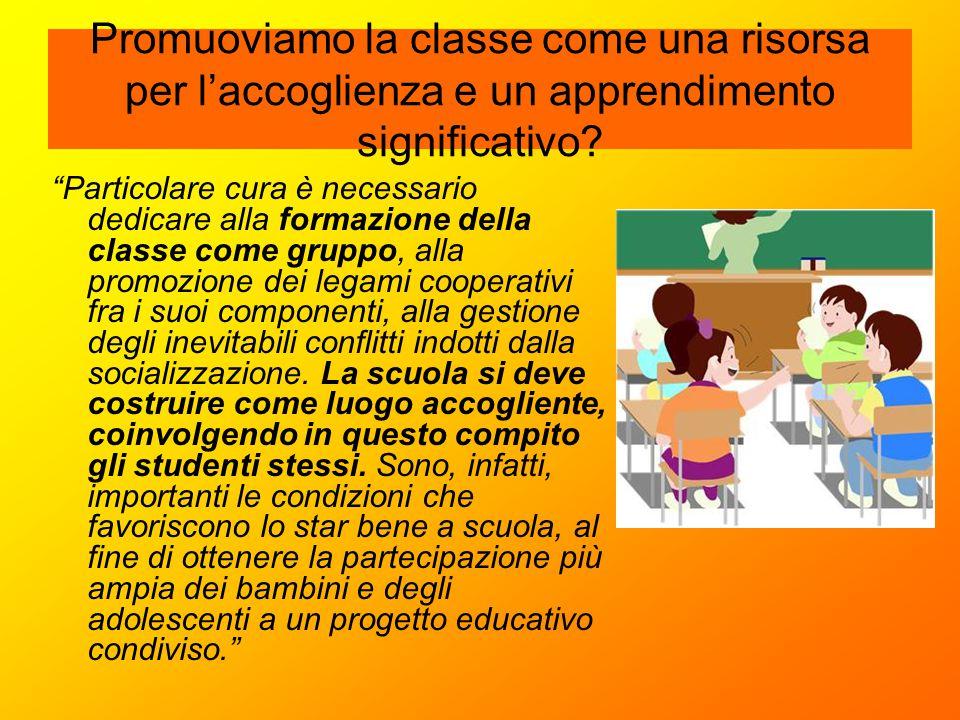 Promuoviamo la classe come una risorsa per l'accoglienza e un apprendimento significativo