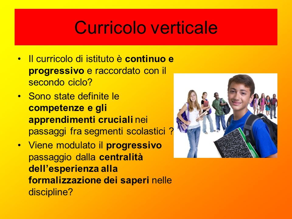 Curricolo verticale Il curricolo di istituto è continuo e progressivo e raccordato con il secondo ciclo