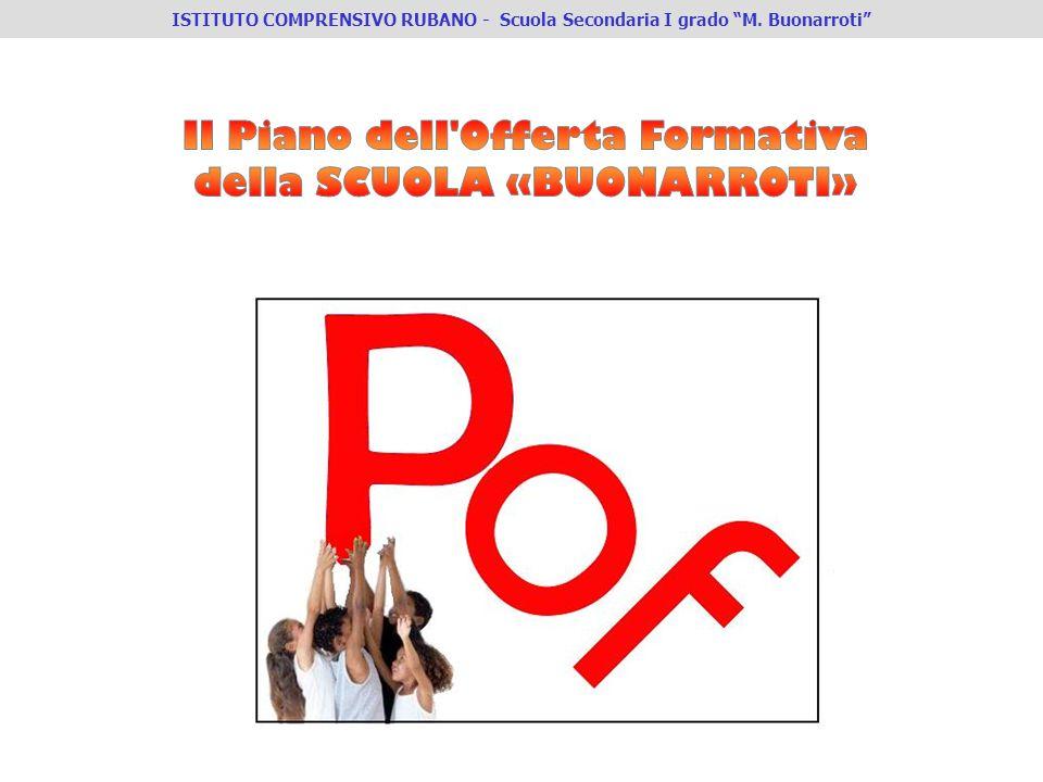 Il Piano dell Offerta Formativa della SCUOLA «BUONARROTI»