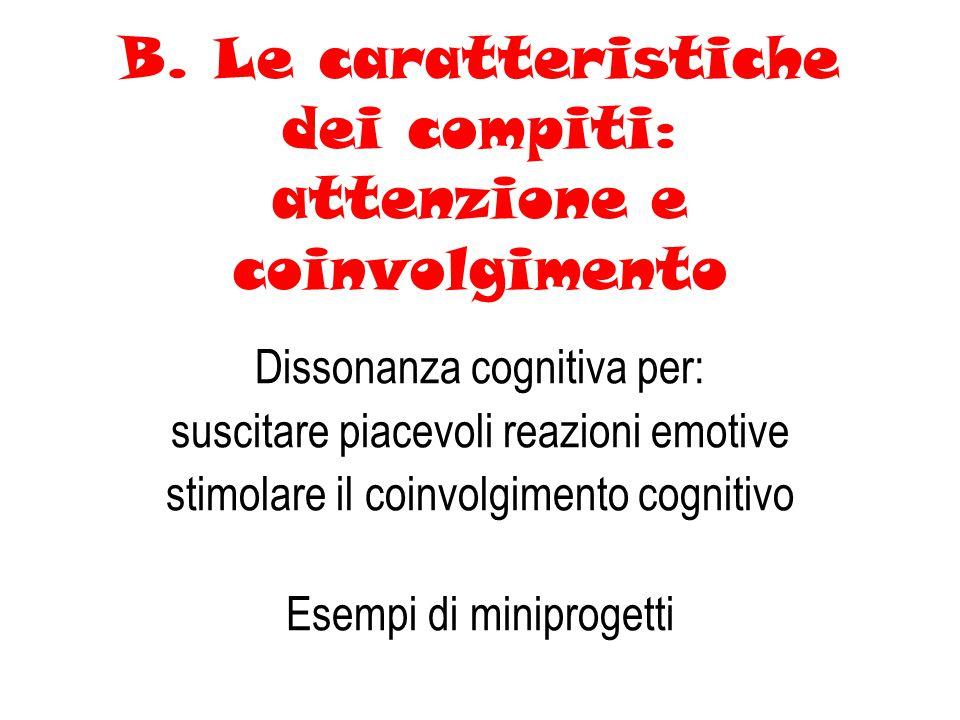 B. Le caratteristiche dei compiti: attenzione e coinvolgimento