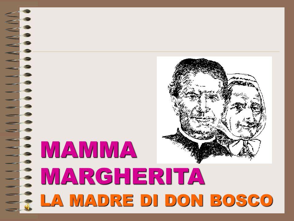 MAMMA MARGHERITA LA MADRE DI DON BOSCO