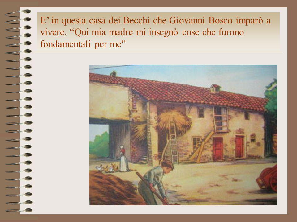 E' in questa casa dei Becchi che Giovanni Bosco imparò a vivere