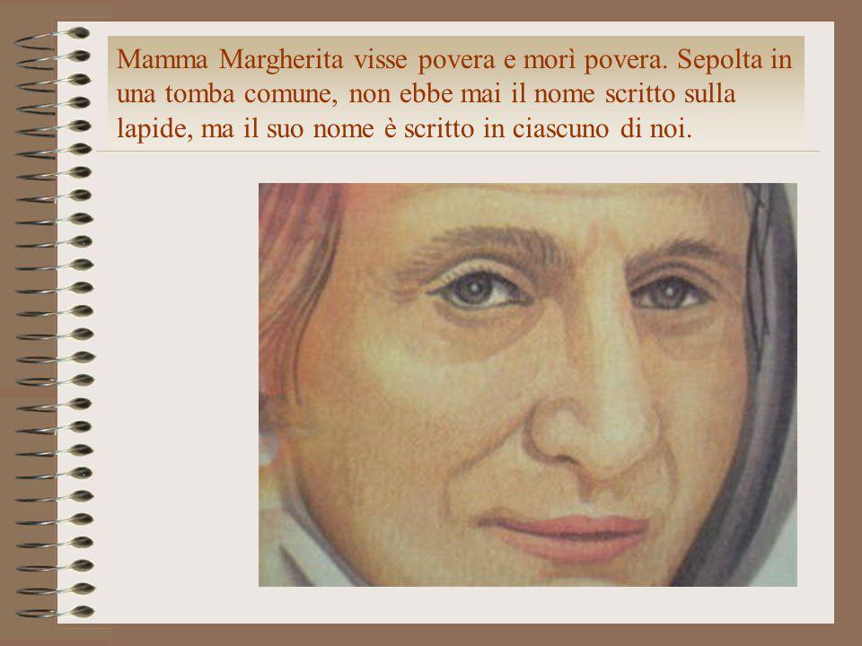 Mamma Margherita visse povera e morì povera
