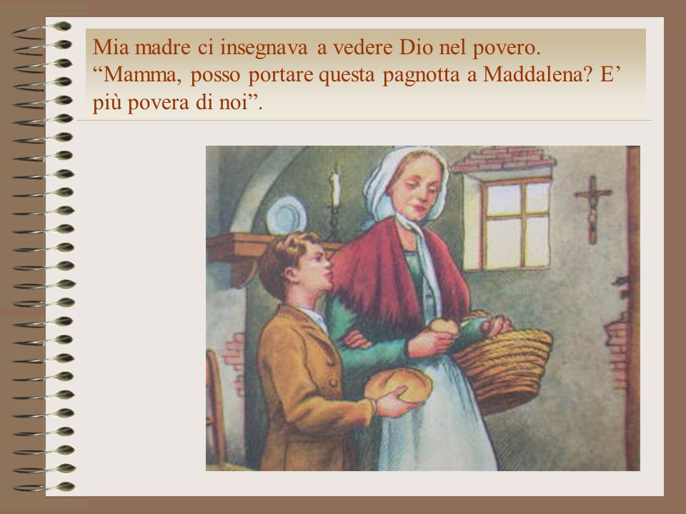 Mia madre ci insegnava a vedere Dio nel povero