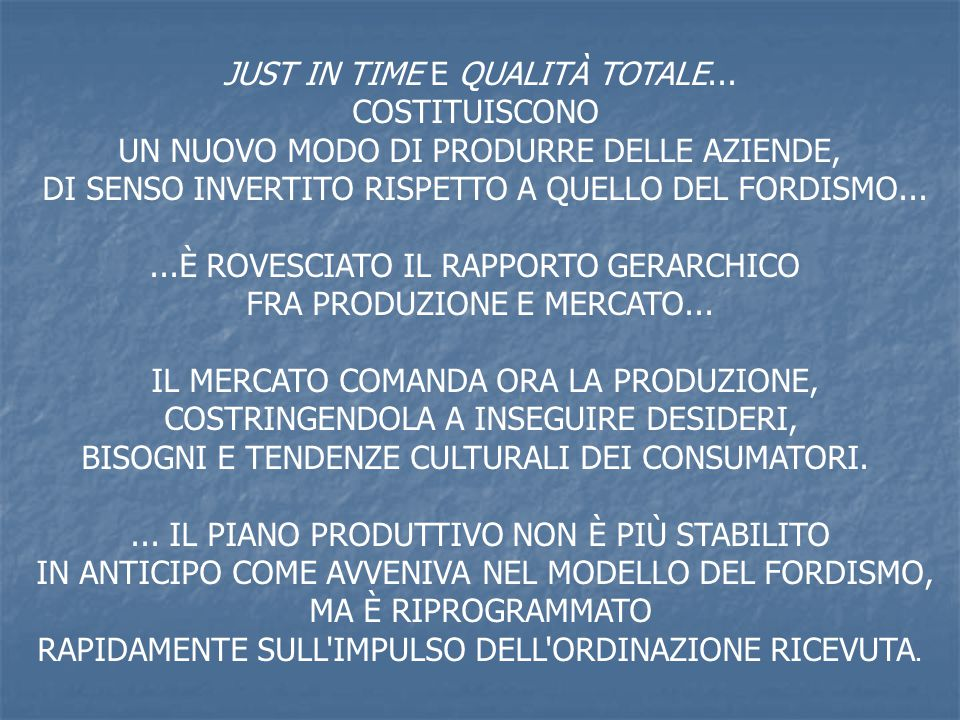JUST IN TIME E QUALITÀ TOTALE... COSTITUISCONO