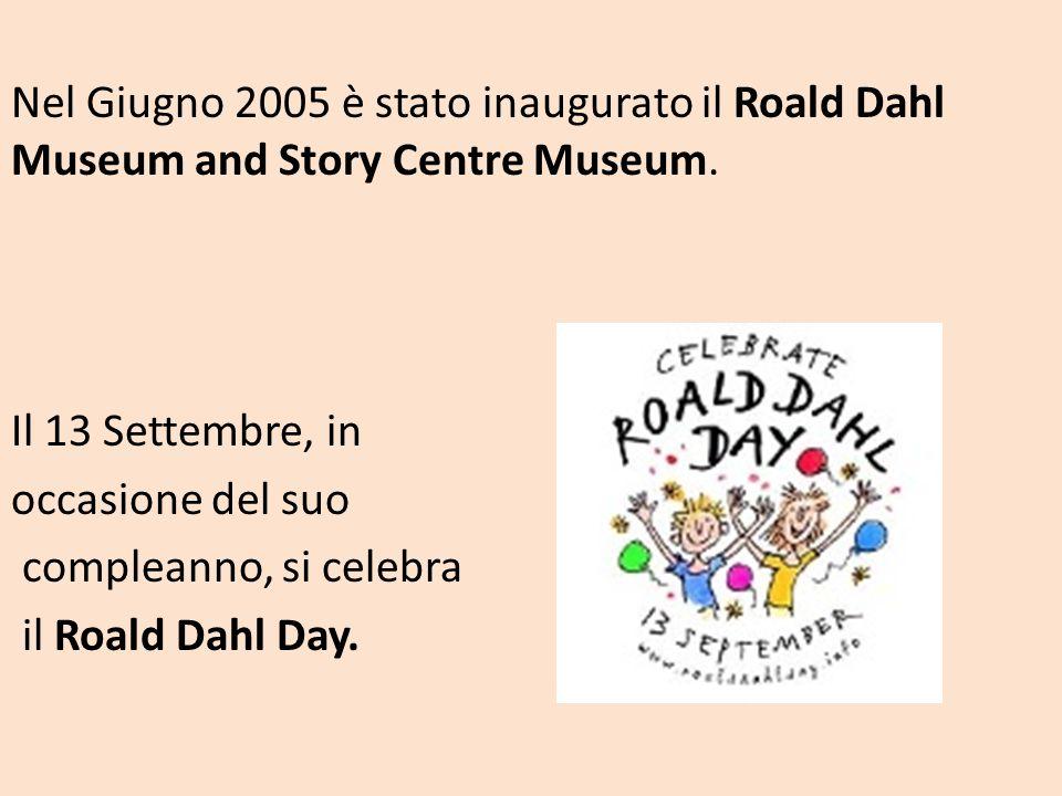 Nel Giugno 2005 è stato inaugurato il Roald Dahl Museum and Story Centre Museum.