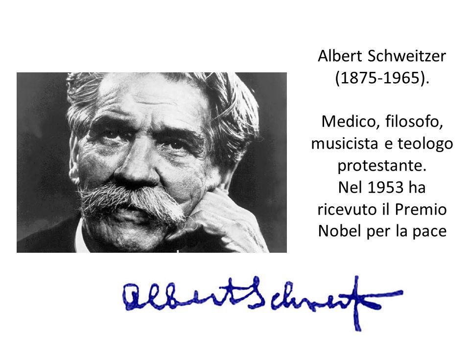 Albert Schweitzer (1875-1965). Medico, filosofo, musicista e teologo protestante.