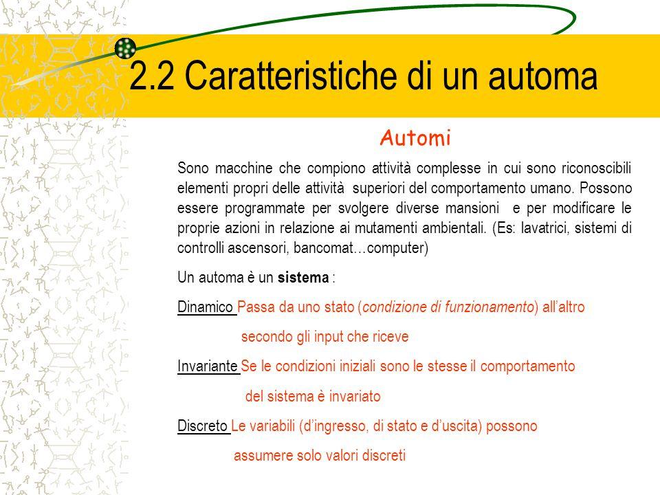 2.2 Caratteristiche di un automa