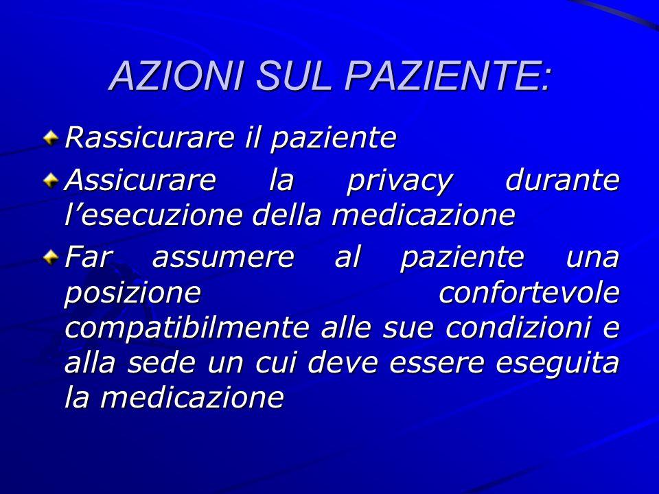 AZIONI SUL PAZIENTE: Rassicurare il paziente