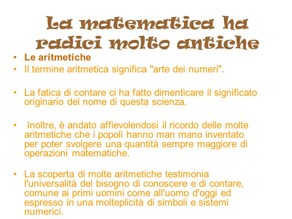 La matematica ha radici molto antiche