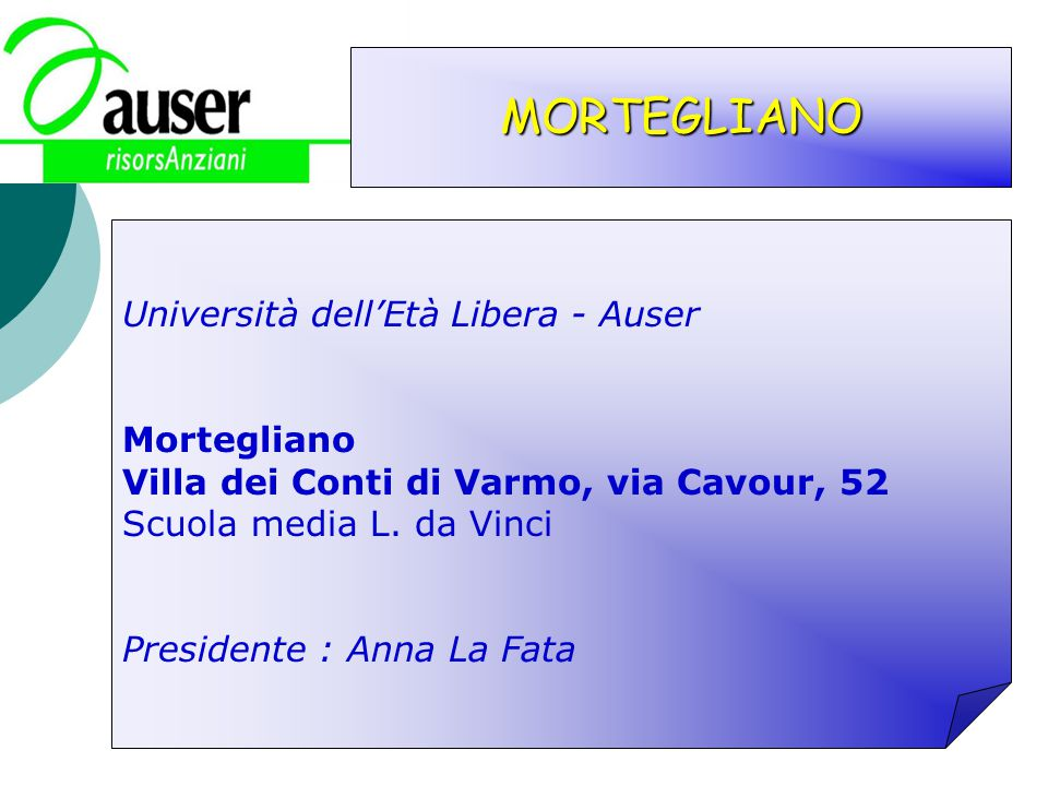 MORTEGLIANO Università dell'Età Libera - Auser Mortegliano