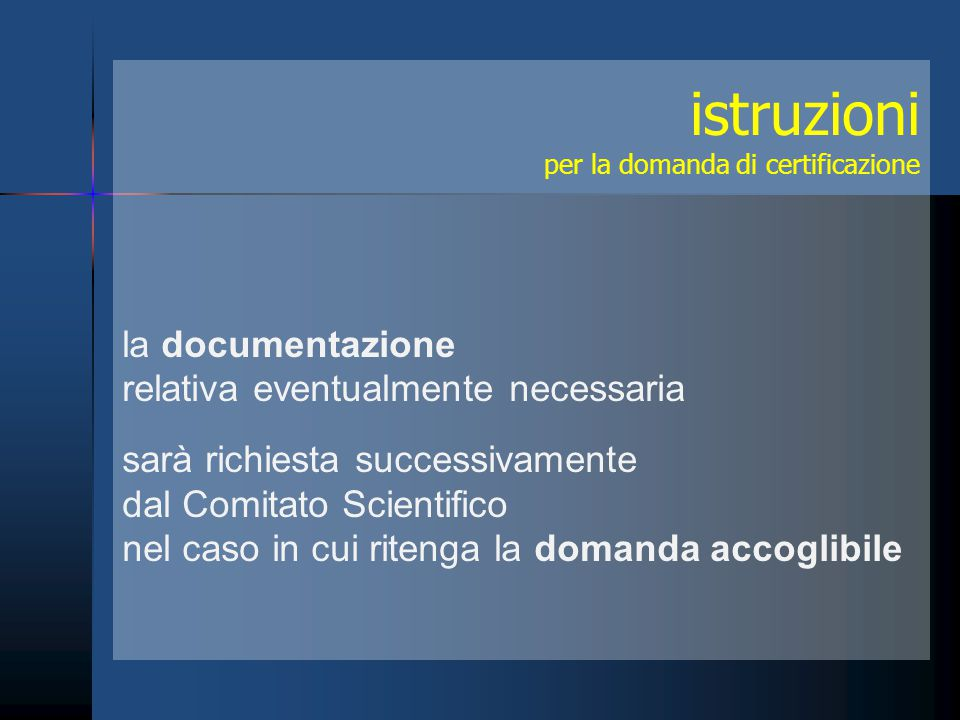 istruzioni la documentazione relativa eventualmente necessaria