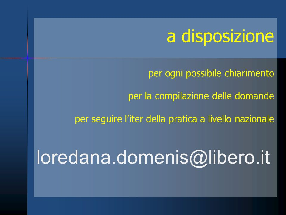 loredana.domenis@libero.it a disposizione