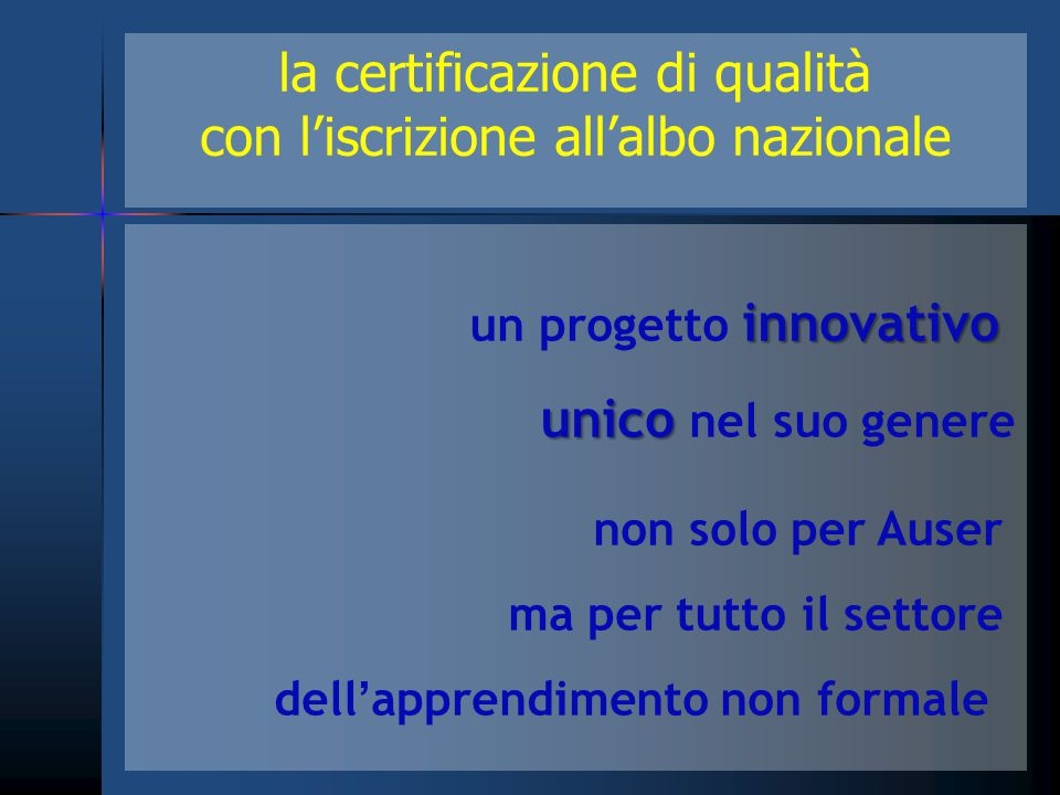 la certificazione di qualità con l'iscrizione all'albo nazionale