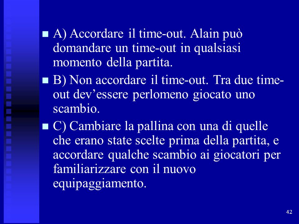 A) Accordare il time-out