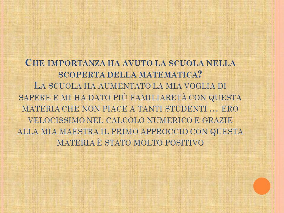 Che importanza ha avuto la scuola nella scoperta della matematica