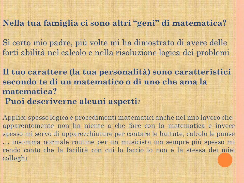 Nella tua famiglia ci sono altri geni di matematica