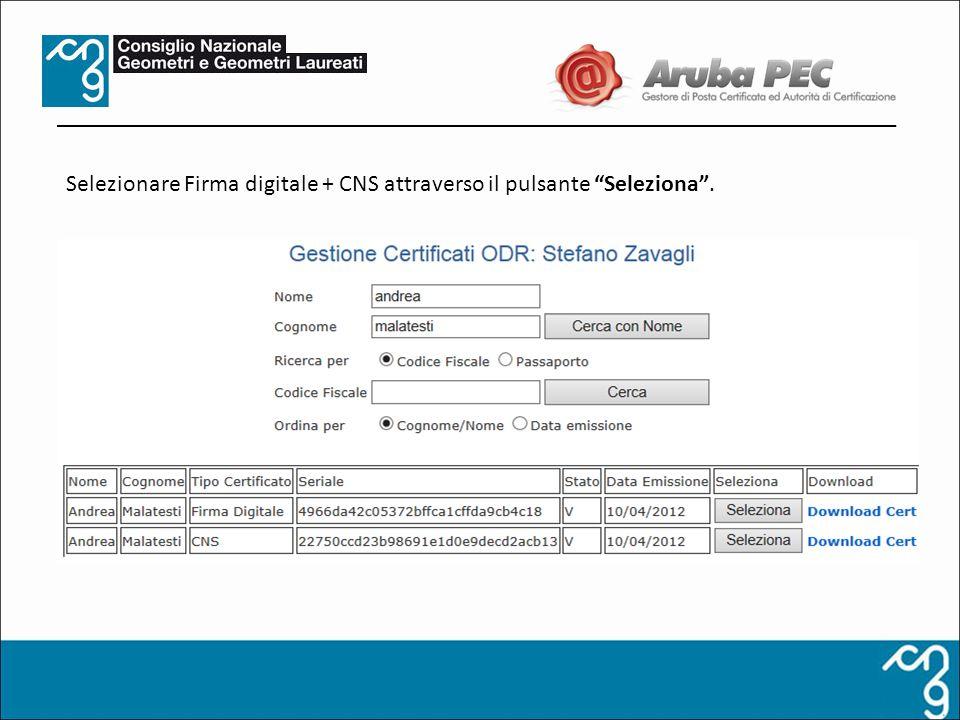 Selezionare Firma digitale + CNS attraverso il pulsante Seleziona .
