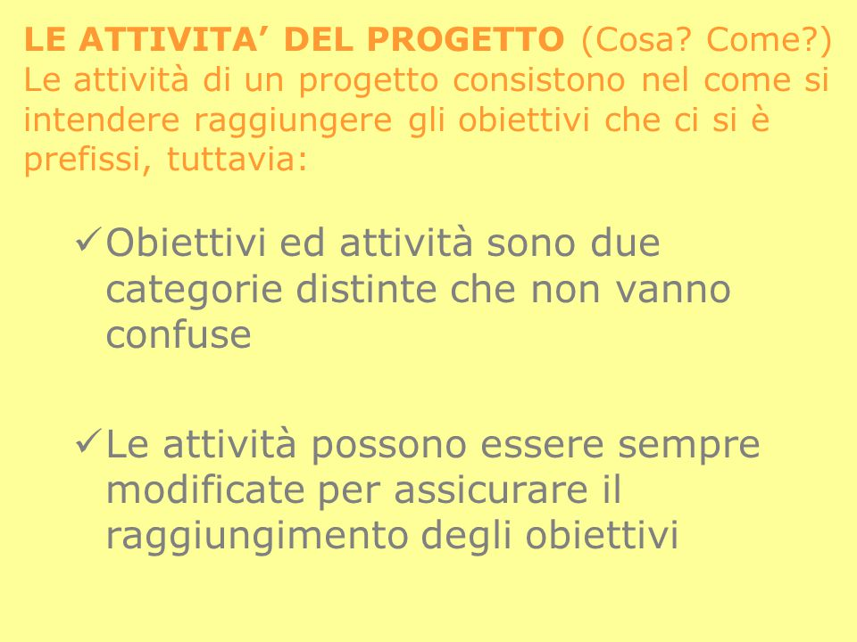LE ATTIVITA' DEL PROGETTO (Cosa. Come