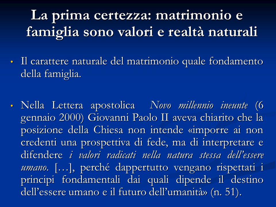 La prima certezza: matrimonio e famiglia sono valori e realtà naturali