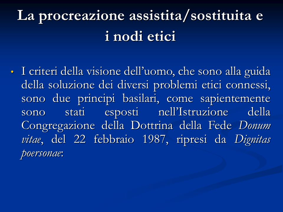 La procreazione assistita/sostituita e