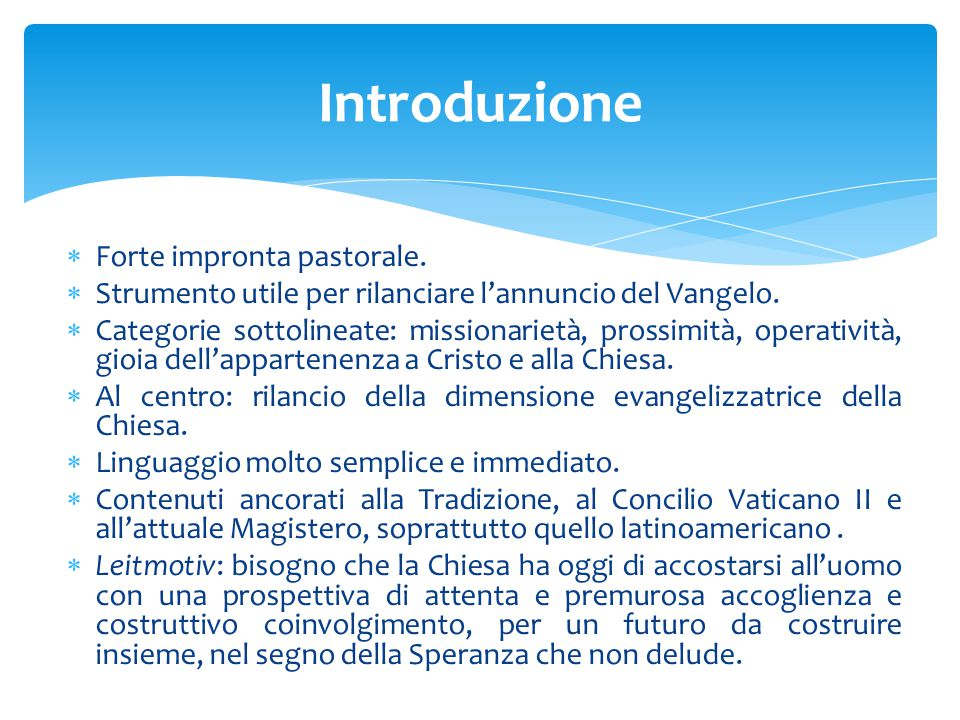 Introduzione Forte impronta pastorale.