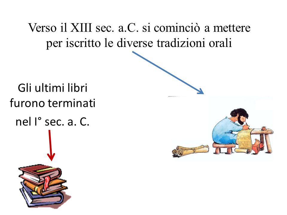 Gli ultimi libri furono terminati nel I° sec. a. C.