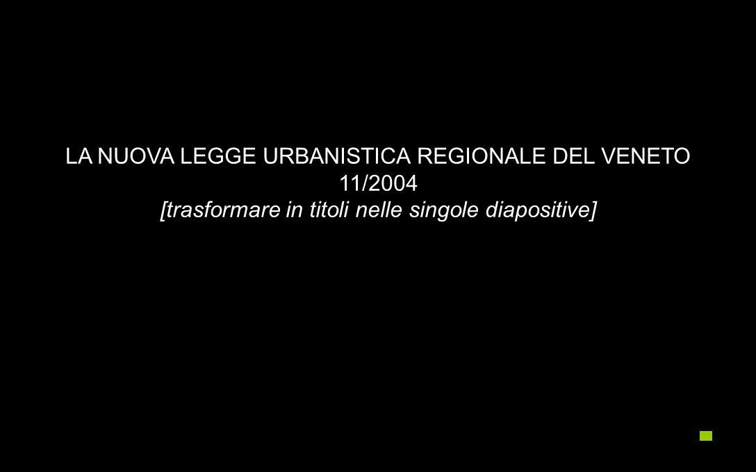 LA NUOVA LEGGE URBANISTICA REGIONALE DEL VENETO 11/2004