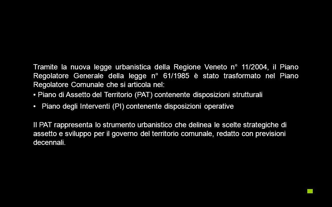 Tramite la nuova legge urbanistica della Regione Veneto n° 11/2004, il Piano Regolatore Generale della legge n° 61/1985 è stato trasformato nel Piano Regolatore Comunale che si articola nel: