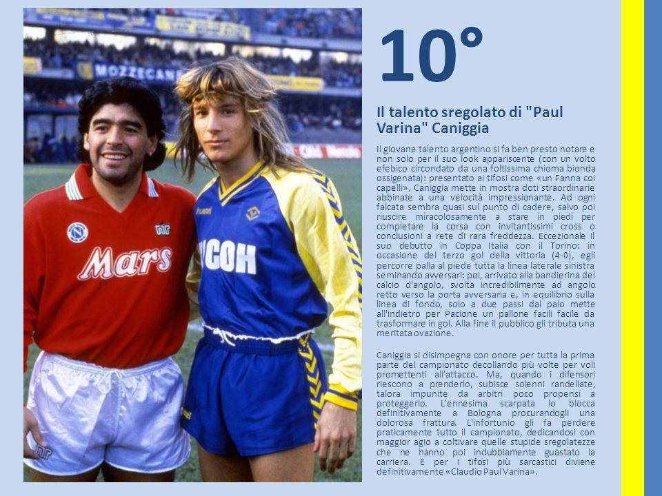 10° Il talento sregolato di Paul Varina Caniggia