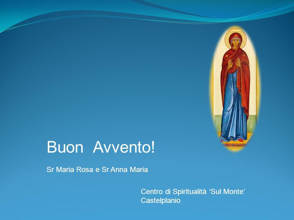 Buon Avvento! Sr Maria Rosa e Sr Anna Maria