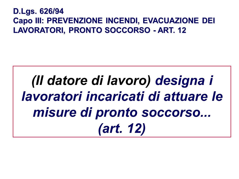 D.Lgs. 626/94 Capo III: PREVENZIONE INCENDI, EVACUAZIONE DEI LAVORATORI, PRONTO SOCCORSO - ART. 12