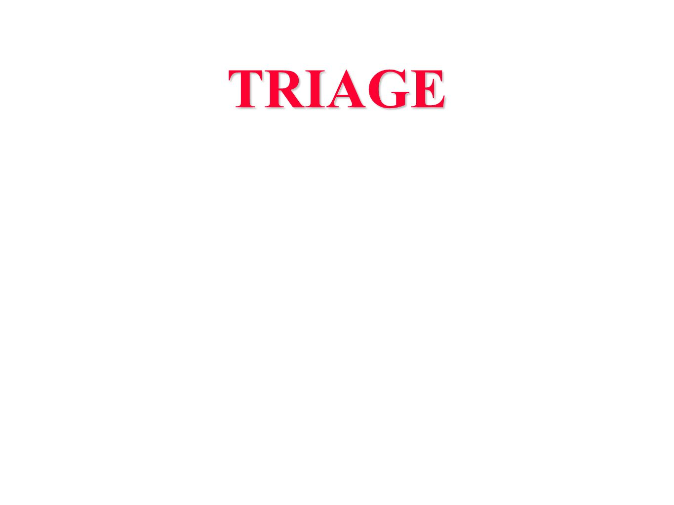TRIAGE Il triage.