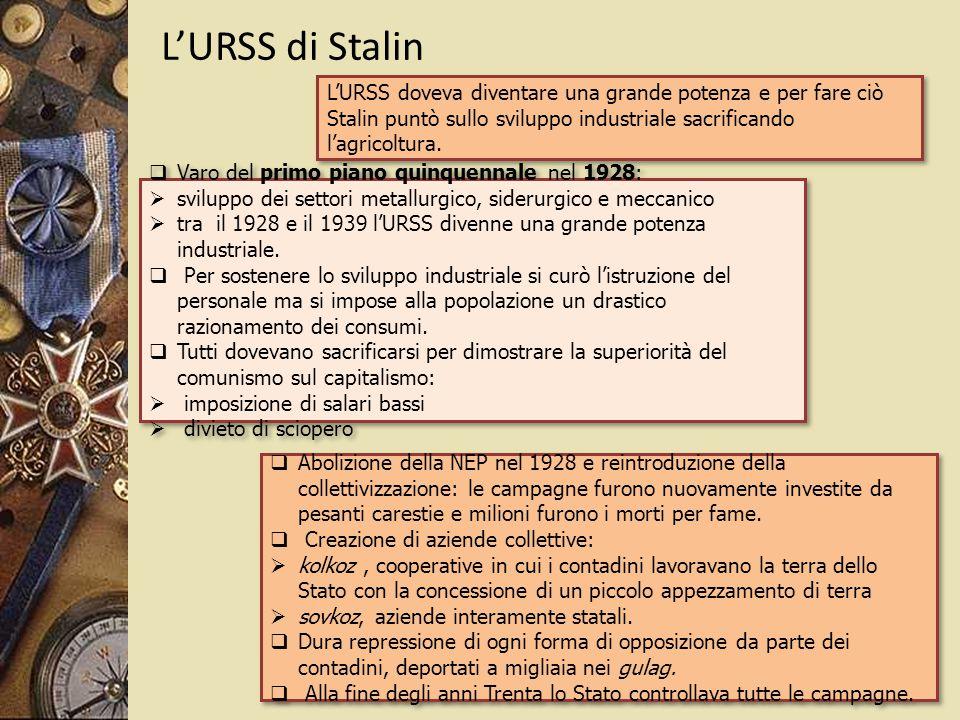 L'URSS di Stalin L'URSS doveva diventare una grande potenza e per fare ciò Stalin puntò sullo sviluppo industriale sacrificando l'agricoltura.