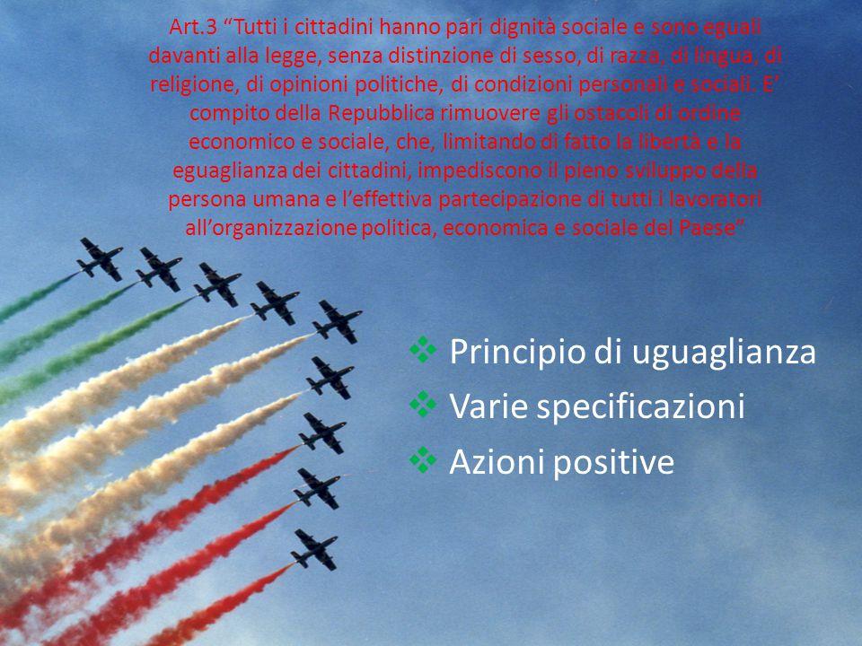 Principio di uguaglianza Varie specificazioni Azioni positive