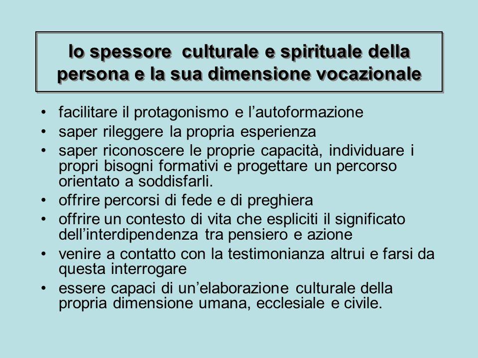 lo spessore culturale e spirituale della persona e la sua dimensione vocazionale