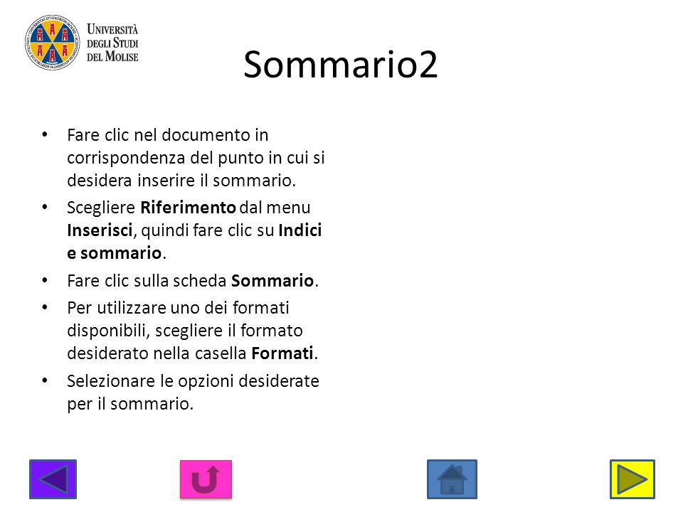 Sommario2 Fare clic nel documento in corrispondenza del punto in cui si desidera inserire il sommario.