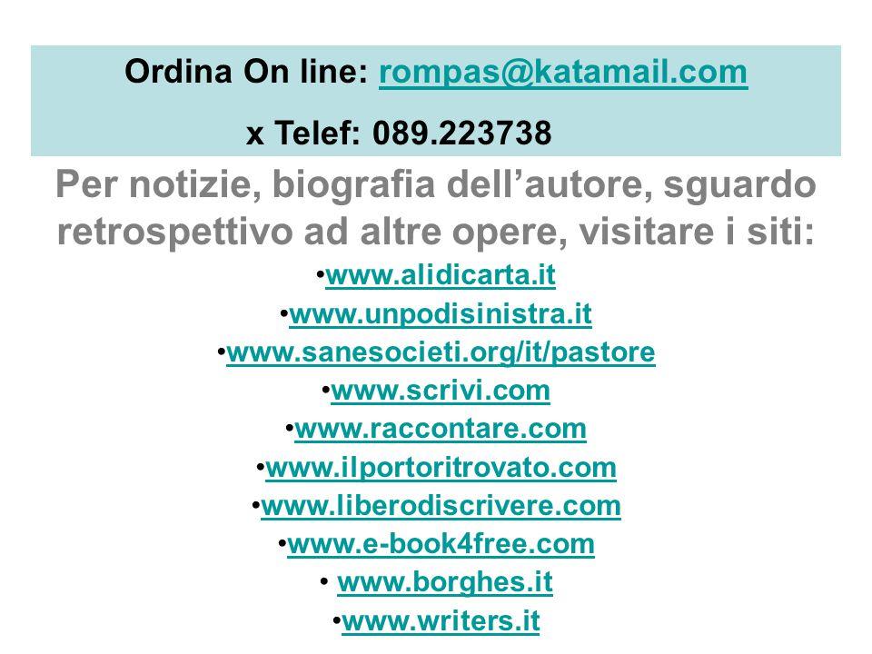 Ordina On line: rompas@katamail.com