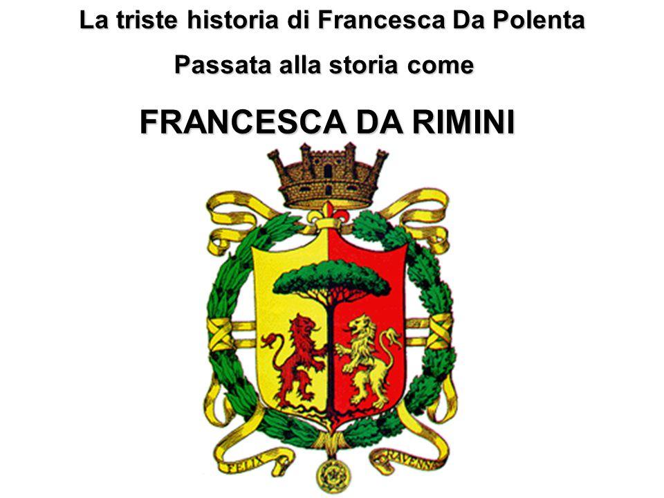 La triste historia di Francesca Da Polenta Passata alla storia come