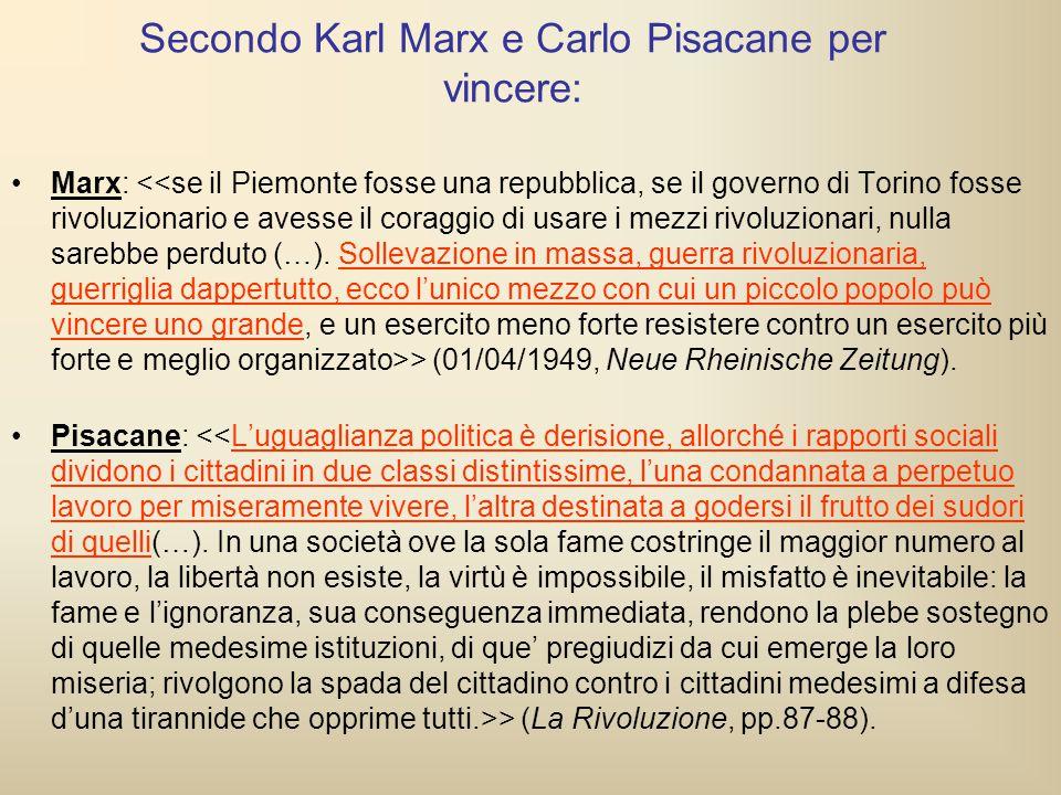 Secondo Karl Marx e Carlo Pisacane per vincere: