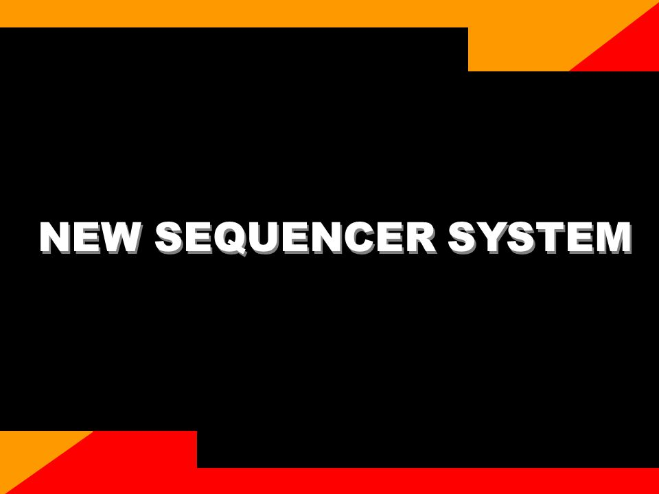 NEW SEQUENCER SYSTEM