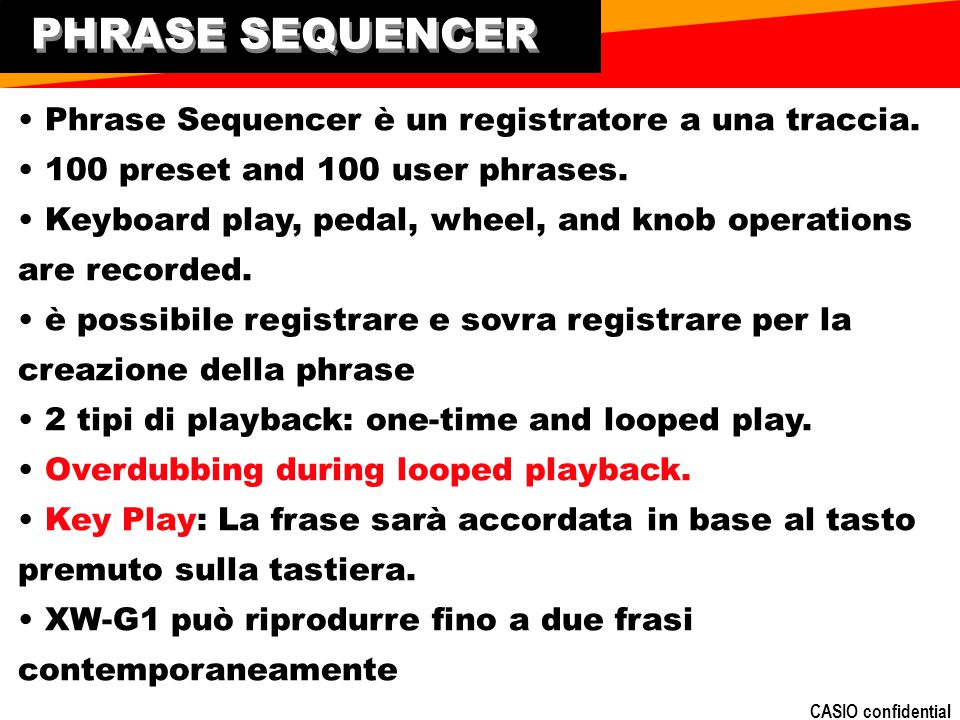 PHRASE SEQUENCER • Phrase Sequencer è un registratore a una traccia.