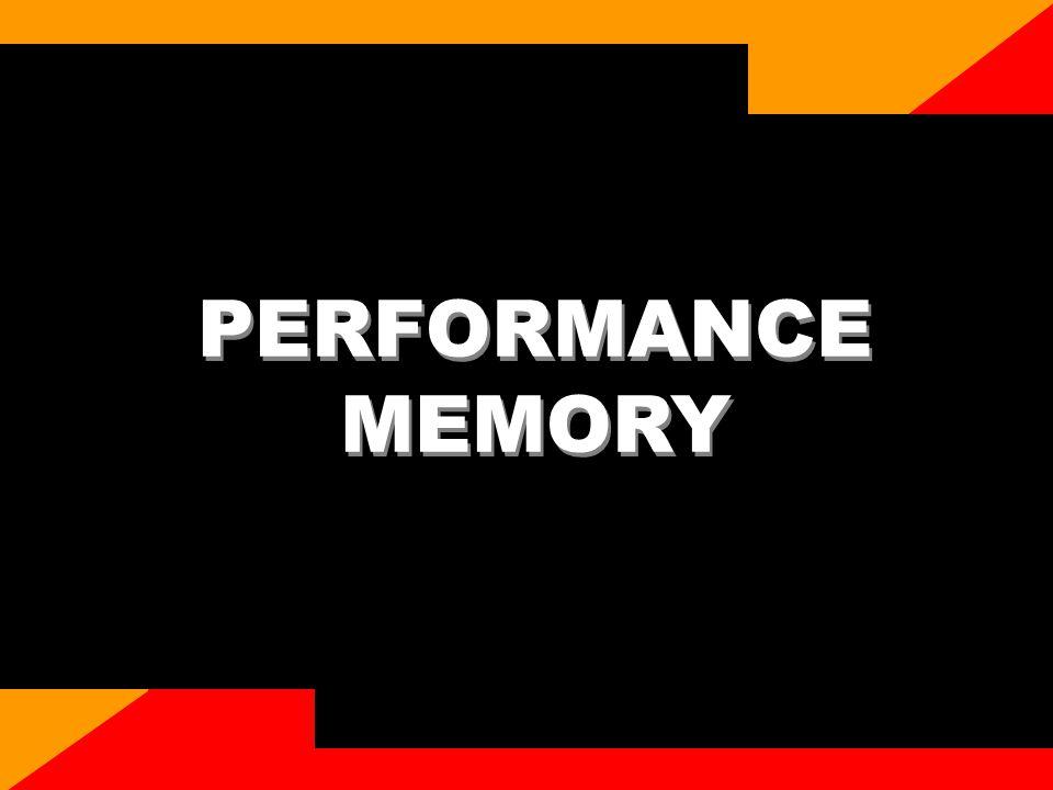 PERFORMANCE MEMORY