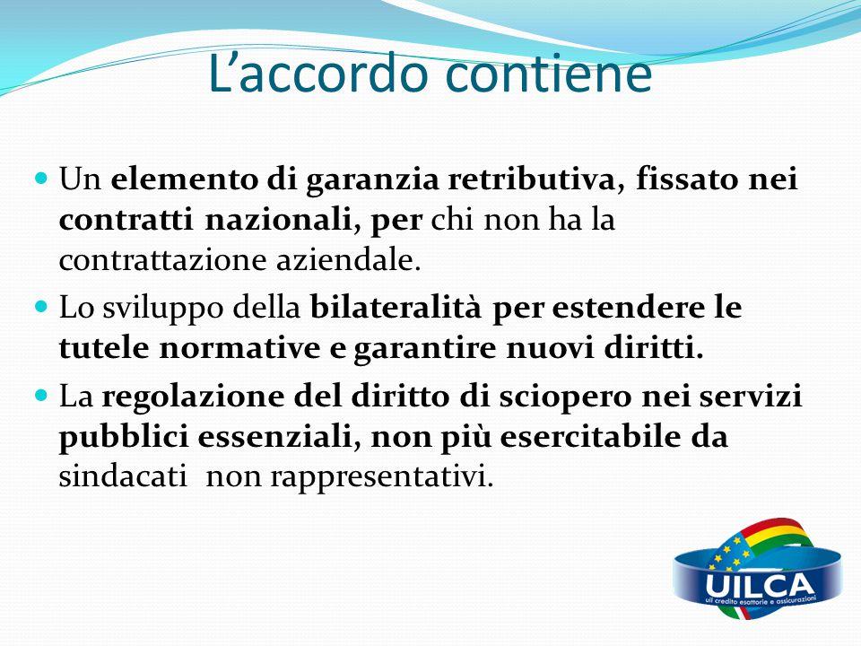 L'accordo contiene Un elemento di garanzia retributiva, fissato nei contratti nazionali, per chi non ha la contrattazione aziendale.