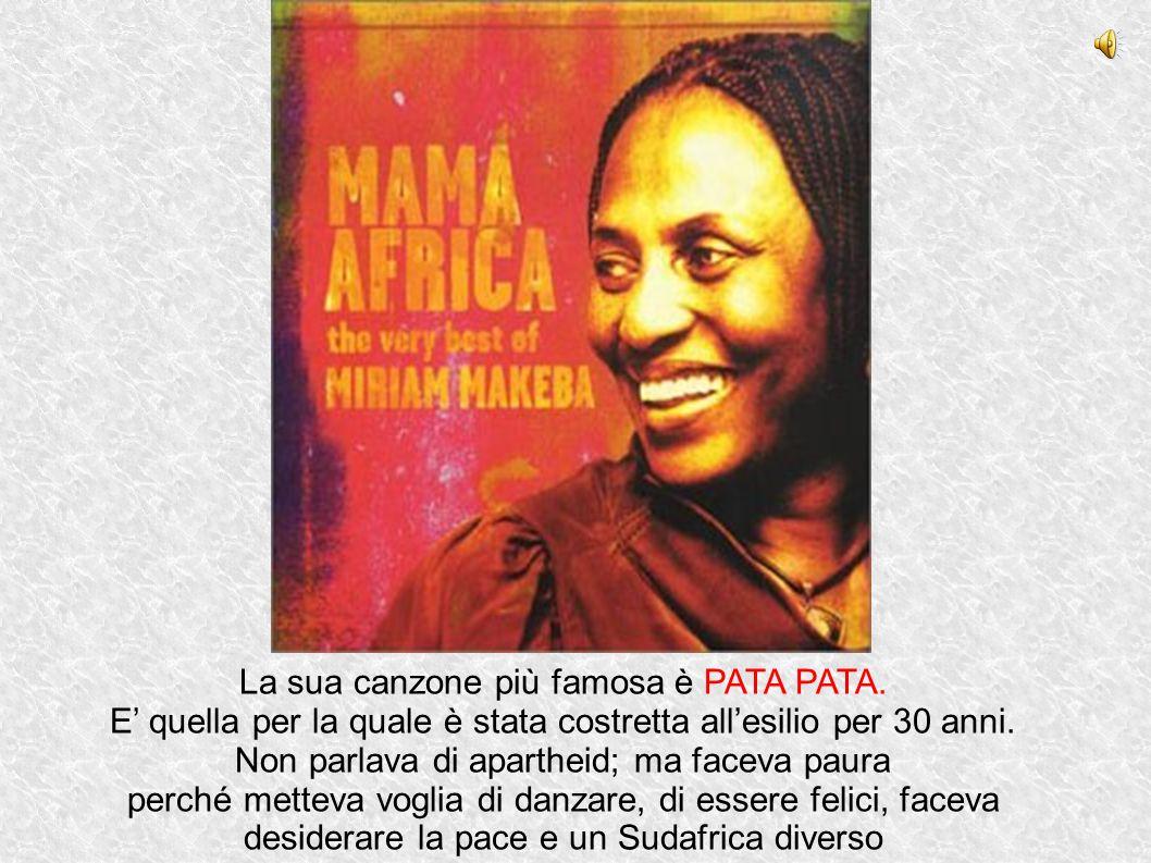 La sua canzone più famosa è PATA PATA.