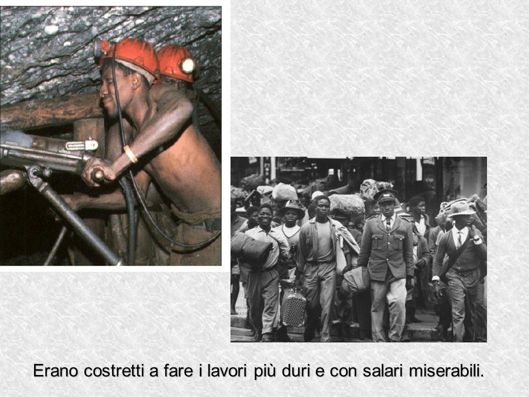 Erano costretti a fare i lavori più duri e con salari miserabili.
