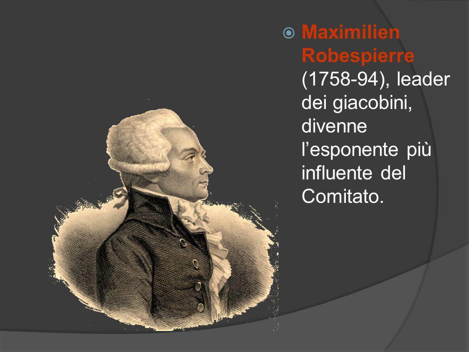 Maximilien Robespierre (1758-94), leader dei giacobini, divenne l'esponente più influente del Comitato.