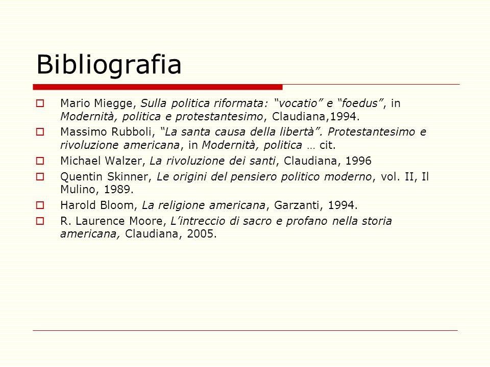 Bibliografia Mario Miegge, Sulla politica riformata: vocatio e foedus , in Modernità, politica e protestantesimo, Claudiana,1994.